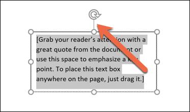برای تغییر زاویه text box، می توانید هرجای باکس را که خواستید کلیک کنید.اکنون در بالای باکس متنی، پیکانی چرخشی نمایان می شود.
